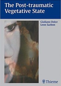 Post-Traumatic Vegetative State, 1e (Original Publisher PDF)