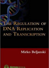 The Regulation of DNA Replication and Transcription, 1e (Original Publisher PDF)