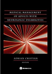 Medical Management of Adults with Neurologic Disabilities, 1e (Original Publisher PDF)