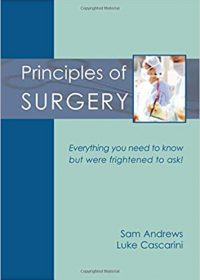 Principles of Surgery: Everything You Need to Know but Were Frightened to Ask, 1e (Original Publisher PDF)