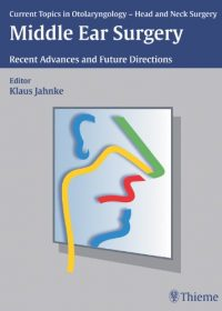 Middle Ear Surgery: Recent Advances and Future Directions, 1e (Original Publisher PDF)