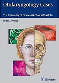 Otolaryngology Cases: The University of Cincinnati Clinical Portfolio, 1e (Original Publisher PDF)