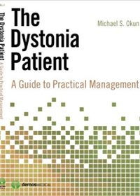 The Dystonia Patient: A Guide to Practical Management, 1e (Original Publisher PDF)