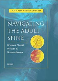Navigating the Adult Spine: Bridging Clinical Practice and Neuroradiology, 1e (Original Publisher PDF)