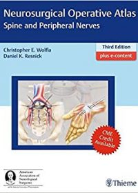 Neurosurgical Operative Atlas: Spine and Peripheral Nerves, 3e (Original Publisher PDF)