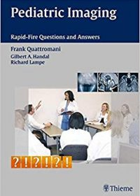 Pediatric Imaging Rapid-Fire Questions and Answers, 1e (Original Publisher PDF)