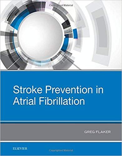 Stroke Prevention in Atrial Fibrillation, 1e (Original Publisher PDF)