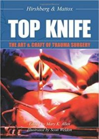Top Knife: Art and Craft in Trauma Surgery, 1e (Original Publisher PDF)