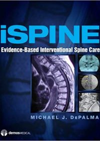 iSpine: Evidence-Based Interventional Spine Care, 1e (Original Publisher PDF)