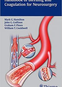 Handbook of Bleeding and Coagulation for Neurosurgery, 1e (Original Publisher PDF)