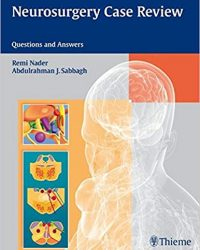 Neurosurgery Case Review: Questions and Answers, 1e (Original Publisher PDF)