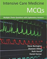 Intensive Care Medicine Mcqs: Multiple Choice Questions With Explanatory Answers, 1e (Original Publisher PDF)