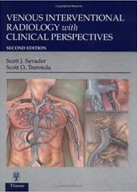 Venous Interventional Radiology With Clinical Perspectives, 2e (Original Publisher PDF)