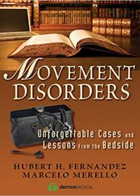 Movement Disorders: Unforgettable Cases and Lessons from the Bedside, 1e (Original Publisher PDF)