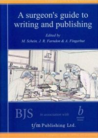 A Surgeon's Guide to Writing and Publishing, 1e (Original Publisher PDF)