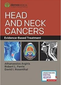 Head and Neck Cancers: Evidence-Based Treatment, 1e (Original Publisher PDF)