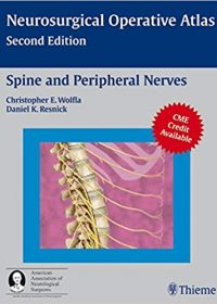 Spine and Peripheral Nerves (Neurosurgical Operative Atlas), 2e (Original Publisher PDF)
