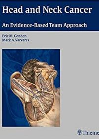 Head and Neck Cancer: An Evidence-Based Team Approach, 1e (Original Publisher PDF)