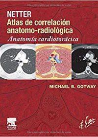 Netter. Atlas de correlacion anatomo-radiologica: Anatomia cardiotoracica, 1e (Original Publisher PDF)