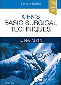 Kirk's Basic Surgical Techniques, 7e (Original Publisher PDF)