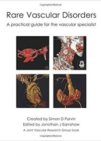 Rare Vascular Disorders: A Practical Guide for the Vascular Specialist, 1e (Original Publisher PDF)