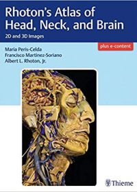 Rhoton's Atlas of Head, Neck, and Brain: 2D and 3D Images, 1e (Original Publisher PDF)