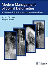 Modern Management of Spinal Deformities: A Theoretical, Practical, and Evidence-based Text, 1e (Original Publisher PDF)