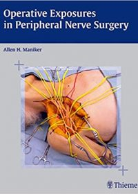 Operative Exposures in Peripheral Nerve Surgery, 1e (Original Publisher PDF)