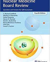 Nuclear Medicine Board Review: Questions and Answers for Self-Assessment, 4e (Original Publisher PDF)