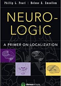 Neuro-Logic: A Primer on Localization, 1e (Original Publisher PDF)
