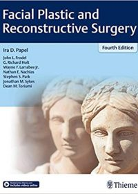 Facial Plastic and Reconstructive Surgery, 4e (Original Publisher PDF)