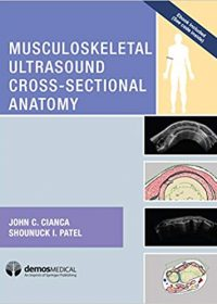 Musculoskeletal Ultrasound Cross-Sectional Anatomy, 1e (Original Publisher PDF)