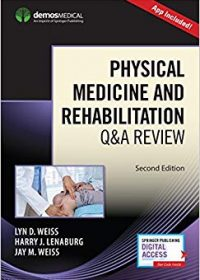 Physical Medicine and Rehabilitation Q&A Review, 2e (Original Publisher PDF)