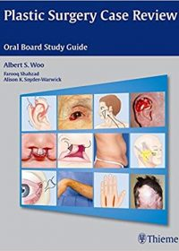 Plastic Surgery Case Review: Oral Board Study Guide, 1e (Original Publisher PDF)
