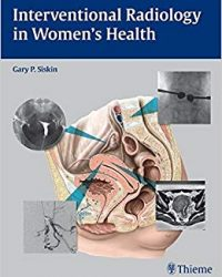 Interventional Radiology in Women's Health, 1e (Original Publisher PDF)