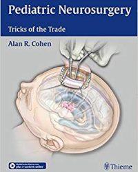Pediatric Neurosurgery: Tricks of the Trade, 1e (Original Publisher PDF)