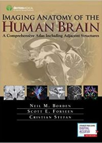 Imaging Anatomy of the Human Brain: A Comprehensive Atlas Including Adjacent Structures, 1e (Original Publisher PDF)