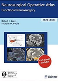 Neurosurgical Operative Atlas: Functional Neurosurgery, 3e (Original Publisher PDF)