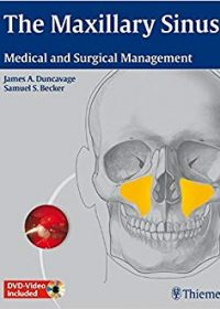 The Maxillary Sinus: Medical and Surgical Management, 1e (Original Publisher PDF)