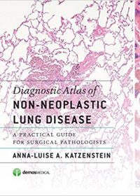 Diagnostic Atlas of Non-Neoplastic Lung Disease: A Practical Guide for Surgical Pathologists, 1e (Original Publisher PDF)