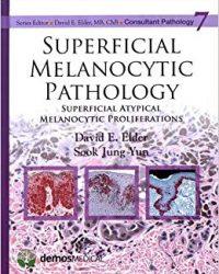 Superficial Melanocytic Pathology, 1e (Original Publisher PDF)