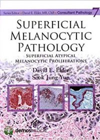 Superficial Melanocytic Pathology, 1e (Original Publisher PDF)