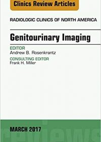 Genitourinary Imaging, An Issue of Radiologic Clinics of North America, 1e (Original Publisher PDF)