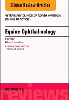 Equine Ophthalmology, An Issue of Veterinary Clinics of North America: Equine Practice, 1e (Original Publisher PDF)