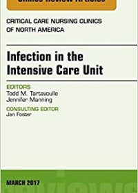 Infection in the Intensive Care Unit, An Issue of Critical Care Nursing Clinics of North America, 1e (Original Publisher PDF)