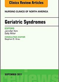Geriatric Syndromes, An Issue of Nursing Clinics, 1e (Original Publisher PDF)