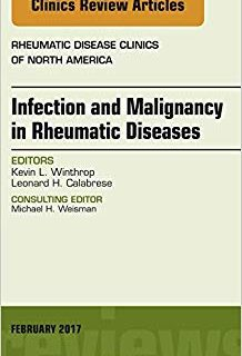 Infection and Malignancy in Rheumatic Diseases, An Issue of Rheumatic Disease Clinics of North America, 1e (Original Publisher PDF)