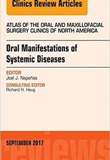 Oral Manifestations of Systemic Diseases, An Issue of Atlas of the Oral & Maxillofacial Surgery Clinics, 1e (Original Publisher PDF)
