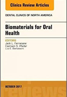 Dental Biomaterials, An Issue of Dental Clinics of North America, 1e (Original Publisher PDF)