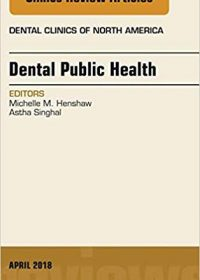 Dental Public Health, An Issue of Dental Clinics of North America, 1e (Original Publisher PDF)